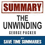 Summary: The Unwinding, George Packer