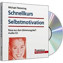 Schnellkurs Selbstmotivation: Raus aus dem Stimmungstie!