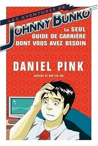 Les Aventures de Johnny Bunko : le seul guide de