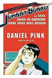 Les Aventures de Johnny Bunko : le seul guide de carrière dont vous avez besoin