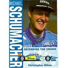 Michael Schumacher: Defending the Crown