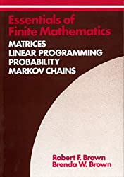 Essentials of Finite Mathematics: Matrices, Linear Programming, Probability, Markov Chains