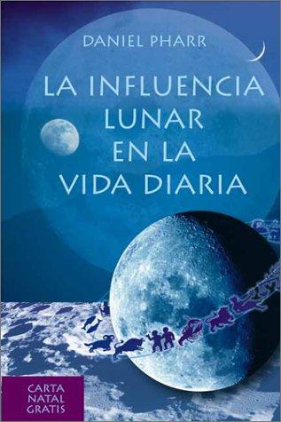 La Influencia Lunar en la Vida Diaria por Daniel Pharr