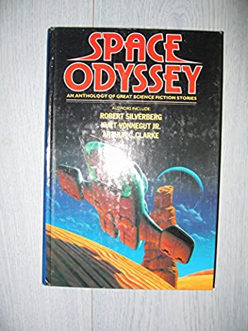Space Odyssey: Anthology of Great Science Fiction Stories