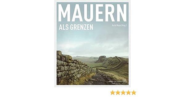 Mauern als Grenzen: Amazon.de: Astrid Nunn: Bücher