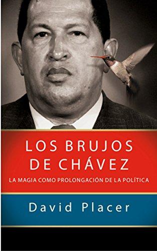 Los brujos de Chávez por David Placer