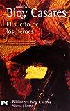 El sueño de los héroes (El Libro De Bolsillo - Bibliotecas De Autor - Biblioteca Bioy Casares)