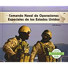 Comando Naval de Operaciones Especiales de los Estados Unidos = Navy SEALs (Las Fuerzas Armadas De Los Estados Unidos / U.S. Armed Forces)