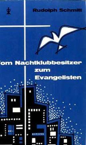 Vom Nachtklubbesitzer zum Evangelisten