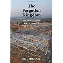 The Forgotten Kingdom: The Archaeology and History of Northern Israel (Ancient Near East Monographs) by Israel Finkelstein (2013-09-30)