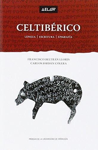 Celtibérico. Lengua-Escritura-Epigrafía (Aelaw Booklet) por Francisco Beltrán Lloris