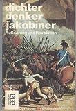 Dichter, Denker, Jakobiner. Aufklärung und Revolution -