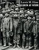Lewis W. Hine - Children at Work (Photography S.)