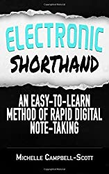 Electronic Shorthand: An easy-to-learn method of rapid digital note-taking