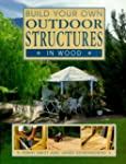 Build Your Own Outdoor Structures in...