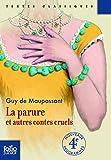 La parure et autres contes cruels (édition enrichie) (Folio Junior) (French Edition)