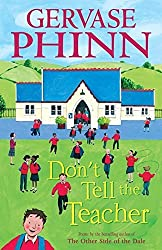 Don't Tell the Teacher by Gervase Phinn (2006-08-03)