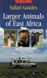 Safari Guides – Larger Animals of East Africa (Collins Safari Guides)