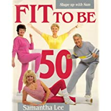 Fit to be 50