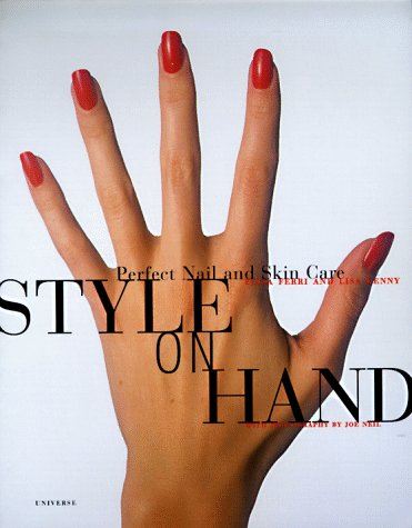 Style on Hand : Perfect Nail and Skin Care