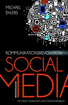 Kommunikationsrevolution Social Media von [Ehlers, Michael]