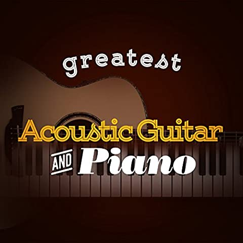 Greatest Acoustic Guitar and Piano