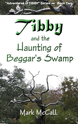"""Tibby and the Haunting of Beggar's Swamp: Book Two in the """"Adventures of Tibby"""" Series (English Edition)"""