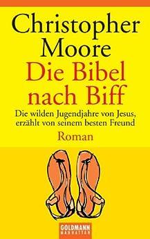 Die Bibel nach Biff: Roman von [Moore, Christopher]