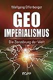 Geo-Imperialismus: Die Zerstörung der Welt
