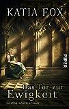 Das Tor zur Ewigkeit: Historischer Roman bei Amazon kaufen