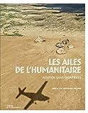 Les ailes de l'humanitaire - Aviation sans Frontières