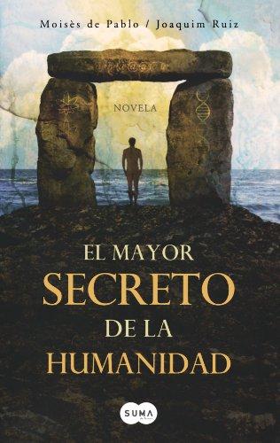 El Mayor Secreto de la Humanidad = The Biggest Secret of Humanity por Moises de Pablo