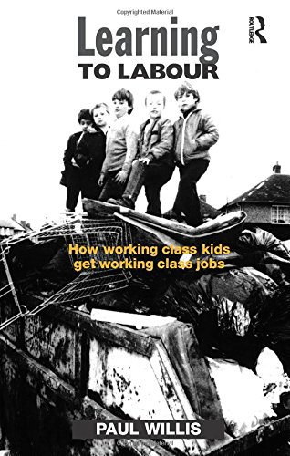 Learning to Labour: How Working Class Kids Get Working Class Jobs por Paul Willis