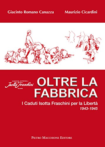 oltre-la-fabbrica-i-caduti-isotta-fraschini-per-la-liberta-1943-1945