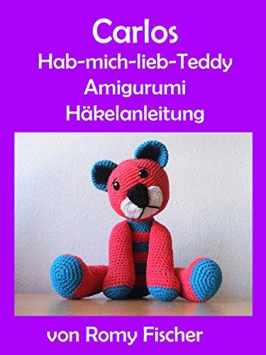 Schritt Teddy (Carlos Hab-mich-lieb-Teddy: Amigurumi Häkelanleitung)
