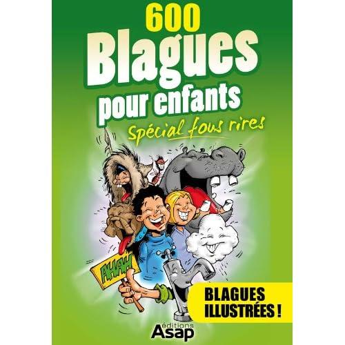 600 blagues pour enfants - Spécial fous rires