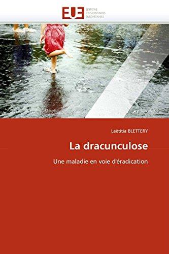 La dracunculose: Une maladie en voie d'éradication (Omn.Univ.Europ.)