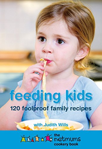 Feeding Kids: The Netmums Cookery Book by Judith Wills (2009-09-03)