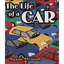 Life of a Car by Susan Steggall (2008-05-13)