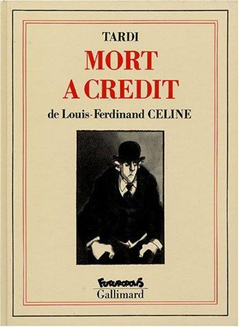 Mort à crédit par Louis-Ferdinand Céline, Tardi