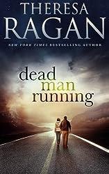 Dead Man Running by Theresa Ragan (2015-07-10)