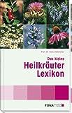Das kleine Heilkräuter-Lexikon - Heinz Schilcher