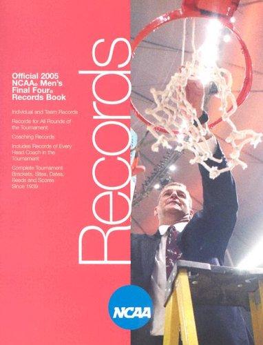 Official 2005 NCAA Men's Final Four Records Book (NCAA FINAL FOUR TOURNAMENT RECORDS)