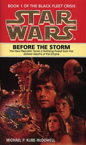 Cover of Before The Storm (Star Wars: Black Fleet Crisis 1)