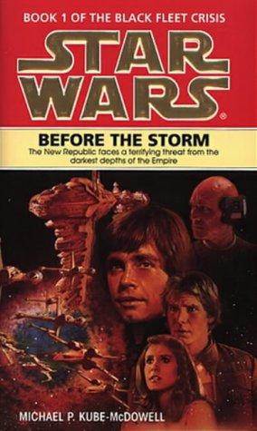 Before The Storm (Star Wars: Black Fleet Crisis 1)