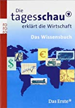 Die Tagesschau erklärt die Wirtschaft: Das Wissensbuch hier kaufen