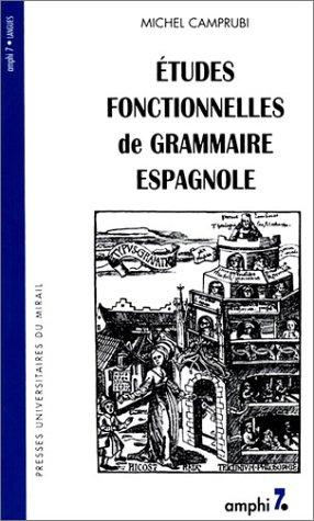 Etudes fonctionnelles de grammaire espagnole