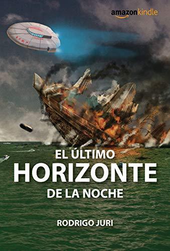 El Último Horizonte de la Noche eBook: Rodrigo Juri: Amazon.es ...