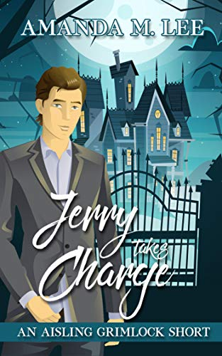 Jerry Takes Charge: An Aisling Grimlock Short
