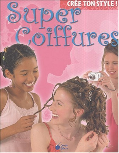 Super Coiffures (Cree Ton Style)